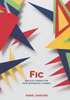 FIC - Por que a fanfiction está dominando o mundo | Anne Jamison